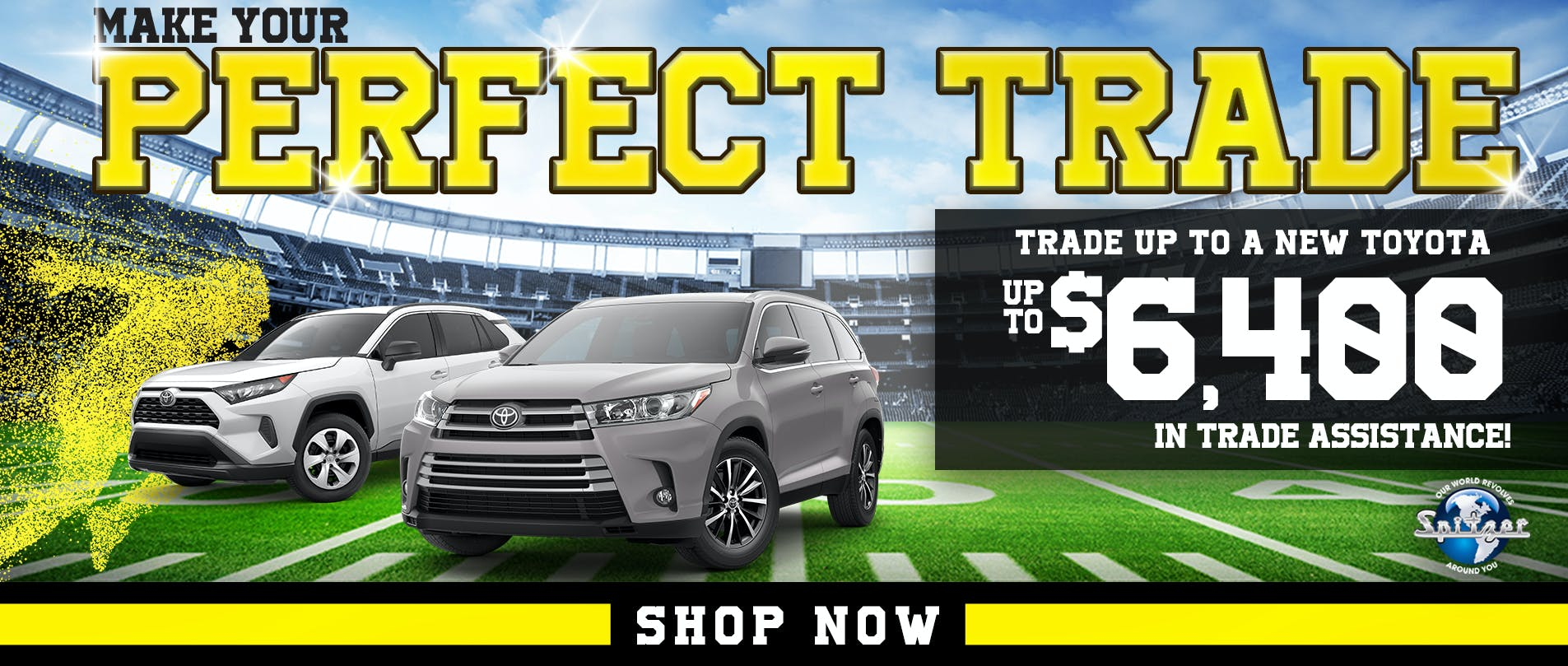 Make Your Perfect Trade | trade up to a New Toyota | Up to $6,400 In Trade Assistance