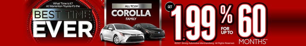 *1.99% 60-month APR on approved credit through TFS at $17.48 per $1000 financed. Vehicles subject to prior sale. Corolla Family includes Corolla Gas/Hybrid, Hatchback, iM & MY 16 Scion iM. Other exclusions may apply, see dealer for full details. All sales are plus taxes, tags and $695 processing. Expires 11/1/2021.